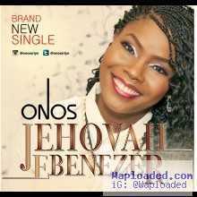 Onos - Jehovah Ebenezer (prod. E-Kelly)